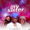 MUSIC: Alhaji 2clint - My Sister