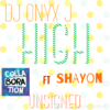MUSIC: Dj Onyx J - High Ft. Shayon