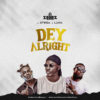 MUSIC: Dj Zeeez - Dey Alright Ft. Otega x Ijaya